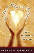 In Love, Where I Belong: How to Experience God's Love