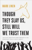 Though They Slay Us, Still Will We Trust Them