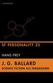 J. G. Ballard - Science Fiction als Paradoxon