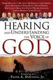 Hearing and Understanding the Voice of God: Compiled by Frank A. Decenso, Jr.