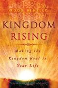 Kingdom Rising: Making the Kingdom Real in Your Life
