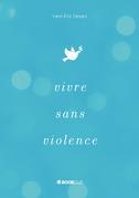 VIVRE SANS VIOLENCE