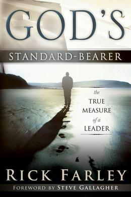 God's Standard-Bearer: The True Meaasure of a Leader