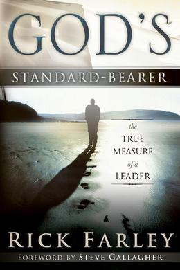 God's Standard-Bearer: The True Meaasure of a Leader
