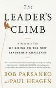 Leader's Climb: A Business Tale of Rising to the New Leadership Challenge