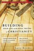 Building Your Life on the Basic Truths of Christianity: Biblical Foundation for Your Life Series