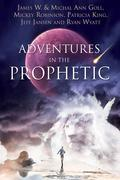 Adventures in the Prophetic