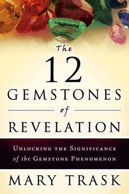 The 12 Gemstones of Revelation: Unlocking the Significance of the Gemstone Phenomenon
