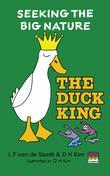 The Duck King (Seeking The Big Nature)