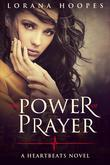 "The Power Of Prayer: A ""Heartbeats"" Novel"