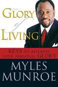 The Glory of Living: Kyes to Releasing Your Personal Glory