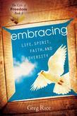 The Embracing Life, Spirit, Faith, and Adversity (Gifts of Freedom, Book 1)