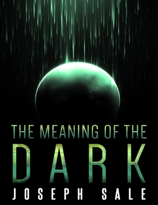 The Meaning of the Dark