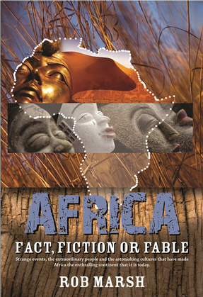 Africa: Fact, fiction or fable