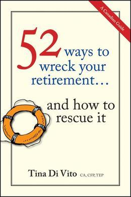 52 Ways to Wreck Your Retirement: ...And How to Rescue It