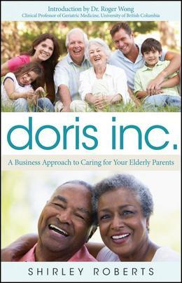 Doris Inc.: A Business Approach to Caring for Your Elderly Parents