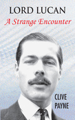 Lord  Lucan - A Strange Encounter