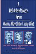 A Well Ordered Society versus Obama / Hillary Clinton /Trump Effect