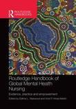 Routledge Handbook of Global Mental Health Nursing: Evidence, Practice and Empowerment