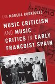 Music Criticism and Music Critics in Early Francoist Spain