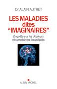 """Les Maladies dites """"imaginaires"""""""