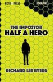 The Impostor: Half a Hero