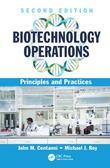 Biotechnology Operations: Principles and Practices, Second Edition