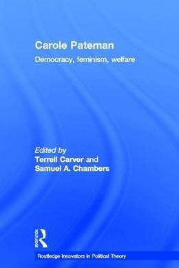 Carole Pateman: Democracy, Feminism, Welfare