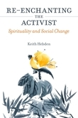 Re-enchanting the Activist: Spirituality and Social Change