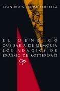 El mendigo que sabía de memoria los adagios de Erasmo de Rotterdam