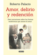 Amor, delirio y redención