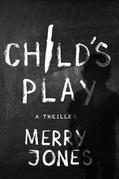Child's Play: A Thriller