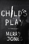 Child's Play: A Thriller
