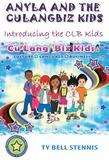 Anyla and the CuLangBiz Kids: Introducing the CLB Kids