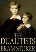 The Dualitists: Or, The Death Doom of the Double Born