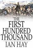 "The First Hundred Thousand: Being the Unofficial Chronicle of a Unit of ""K(1)"""