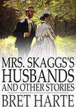 Mrs. Skaggs's Husbands and Other Stories