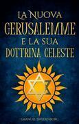 La Nuova Gerusalemme e la sua Dottrina Celeste