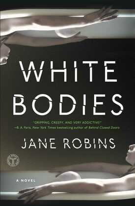White Bodies: An Addictive Psychological Thriller