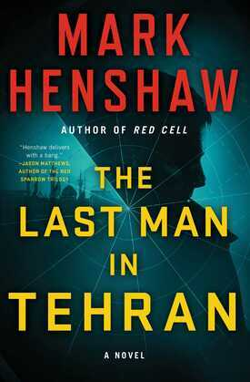 The Last Man in Tehran: A Novel