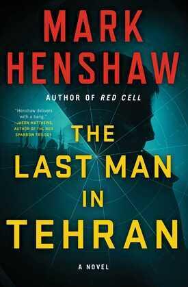 The Last Man in Tehran: A Novel