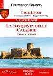 I due Leoni - La conquista delle Calabrie - ep. #3 di 8
