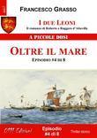 I due Leoni - Oltre il mare - ep. #4 di 8