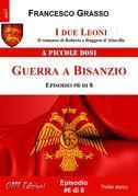 I due Leoni - Guerra a Bisanzio - ep. #6 di 8