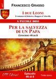 I due Leoni - Per la salvezza di un Papa - ep. #8 di 8