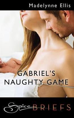 Gabriel's Naughty Game