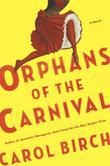 Orphans of the Carnival: A Novel