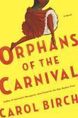 Orphans of the Carnival: A Novel