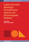 Explicit Symmetry Breaking in Electrodynamic Systems and Electromagnetic Radiation