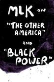 "MLK on ""The Other America"" and ""Black Power"""